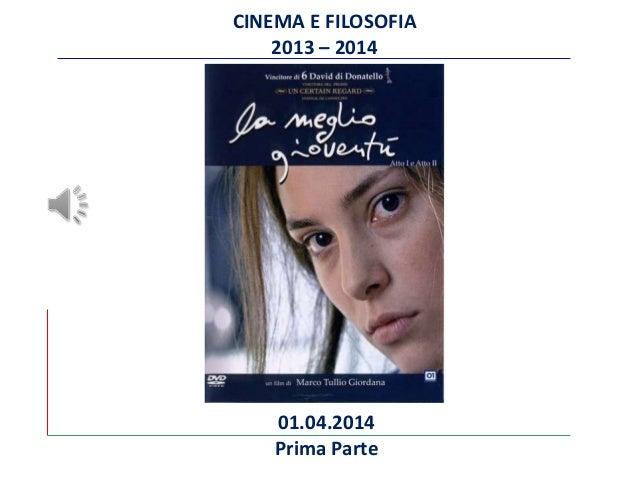 CINEMA E FILOSOFIA 2013 – 2014 01.04.2014 Prima Parte