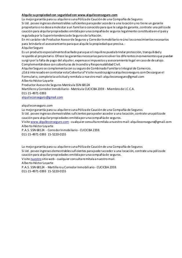 Alquile su propiedad con seguridad con www.alquileconseguro.com  La mejor garantía para su alquiler es una Póliza de Cauci...