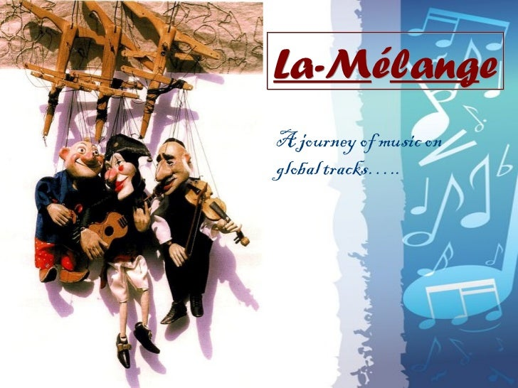 La-MélangeA journey of music onglobal tracks…..