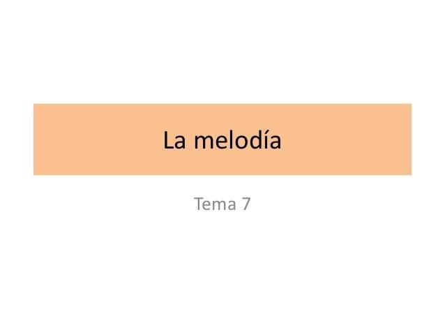 Tema 7 La melodía