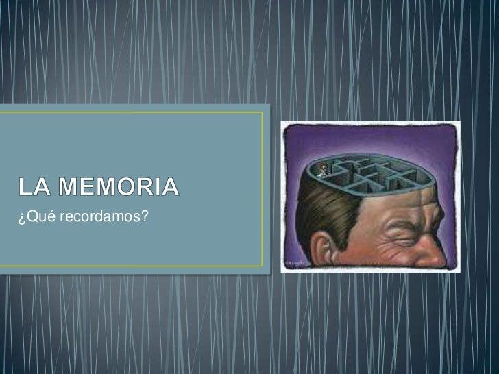 ¿Qué recordamos?