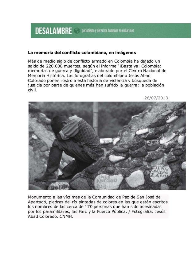 La memoria del conflicto colombiano, en imágenes Más de medio siglo de conflicto armado en Colombia ha dejado un saldo de ...