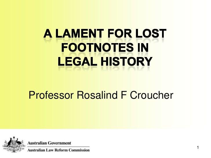 Professor Rosalind F Croucher                                1