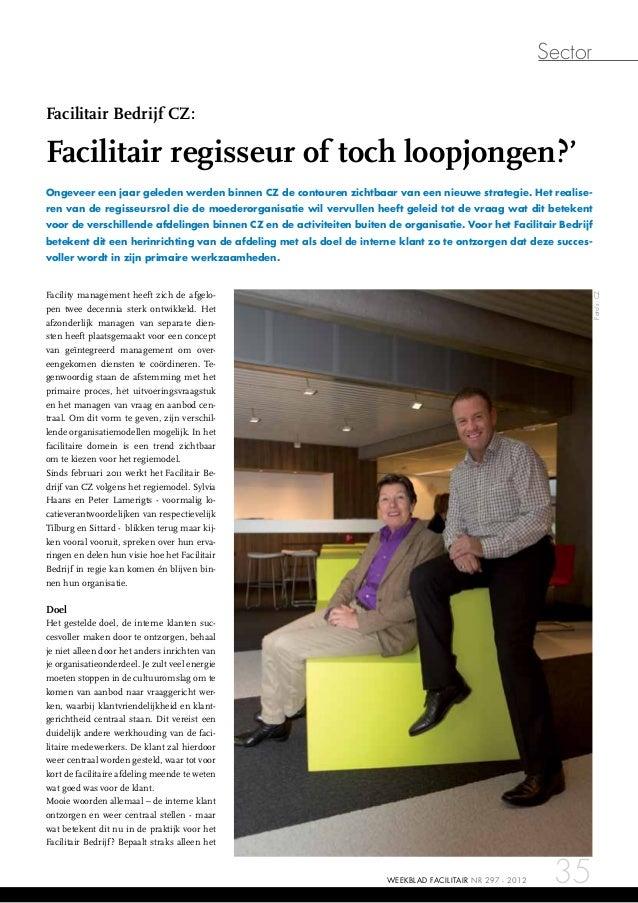 SectorFacilitair Bedrijf CZ:Facilitair regisseur of toch loopjongen?'Ongeveer een jaar geleden werden binnen CZ de contour...