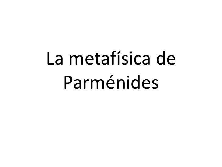 La metafísica de Parménides<br />
