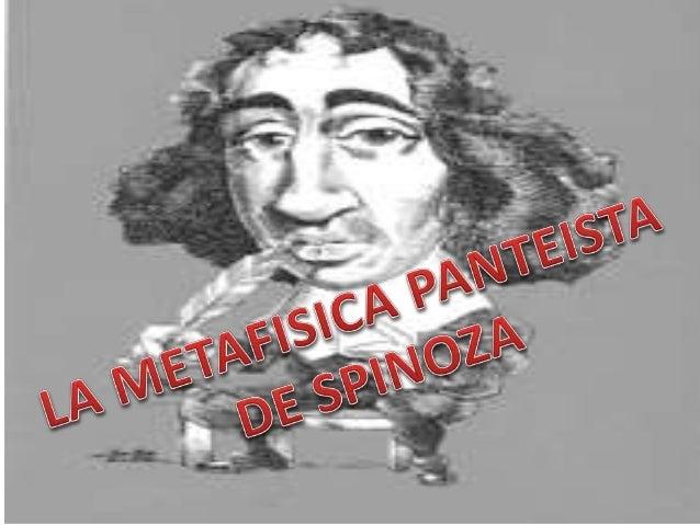 • lmportante representante del racionalismo es Spinoza • Considerado uno de los 3 grandes racionalistas junto con Descarte...
