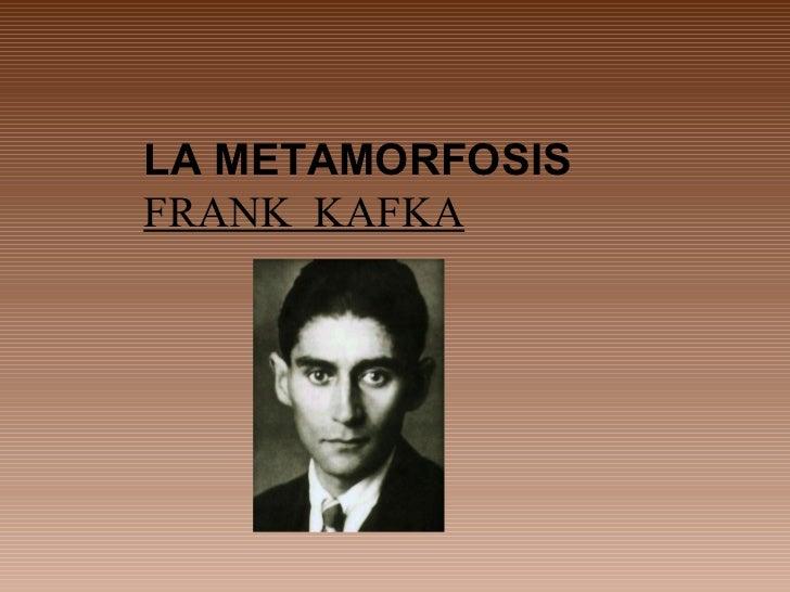 LA METAMORFOSISFRANK KAFKA