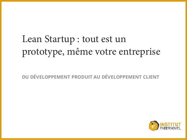 La méthode lean startup : tout est prototype, même votre entreprise !