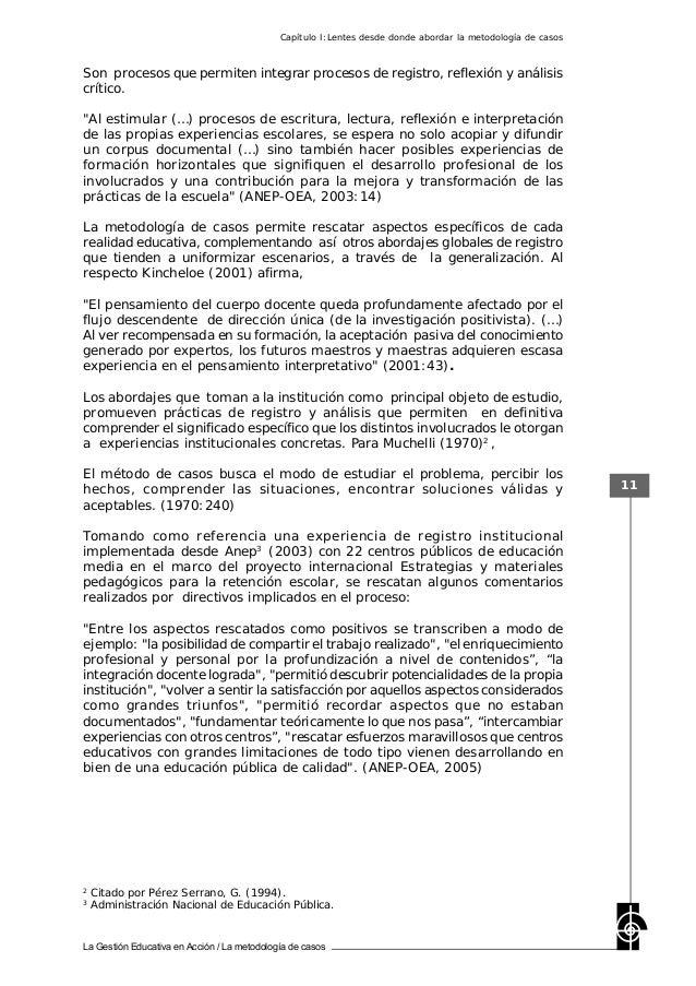 La Gestión Educativa en Acción / La metodología de casos 11 Son procesos que permiten integrar procesos de registro, refle...
