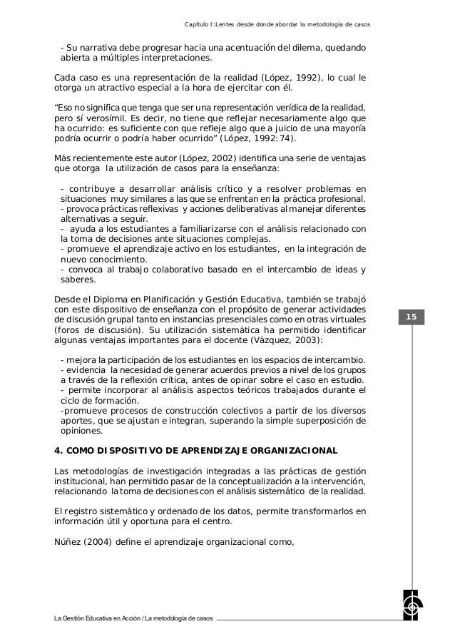 La Gestión Educativa en Acción / La metodología de casos 15 - Su narrativa debe progresar hacia una acentuación del dilema...