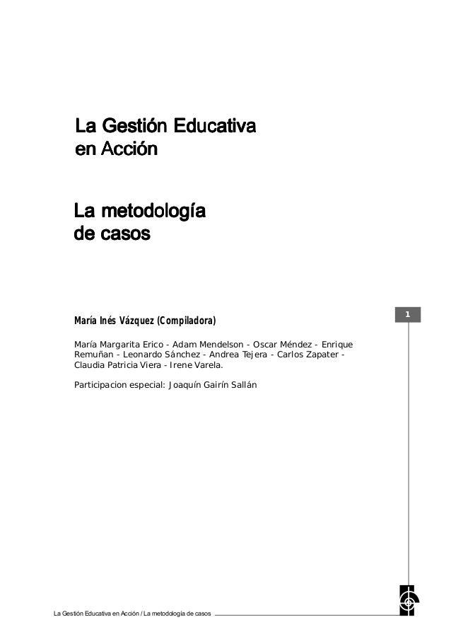 La Gestión Educativa en Acción / La metodología de casos 1 La Gestión EducativaLa Gestión EducativaLa Gestión EducativaLa ...