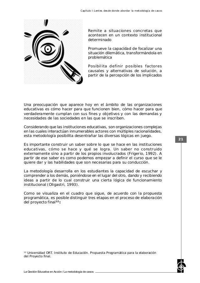 La Gestión Educativa en Acción / La metodología de casos 21 Una preocupación que aparece hoy en el ámbito de las organizac...