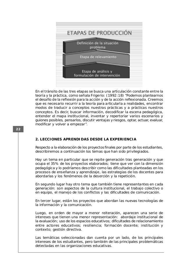 22 2. LECCIONES APRENDIDAS DESDE LA EXPERIENCIA Respecto a la elaboración de los proyectos finales por parte de los estudi...