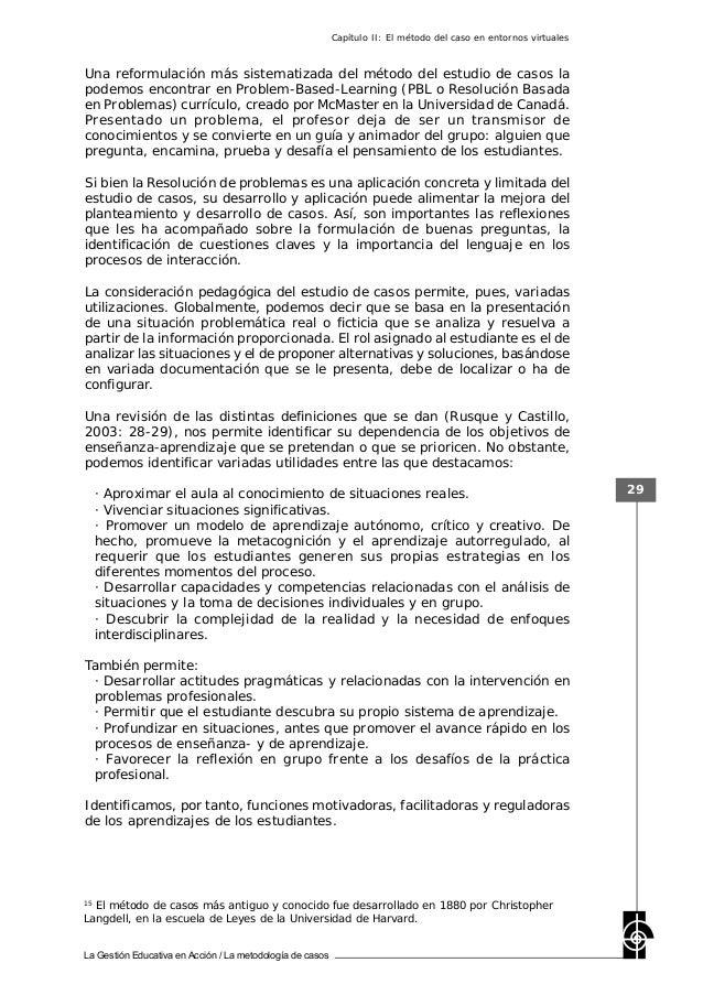 La Gestión Educativa en Acción / La metodología de casos 29 Una reformulación más sistematizada del método del estudio de ...