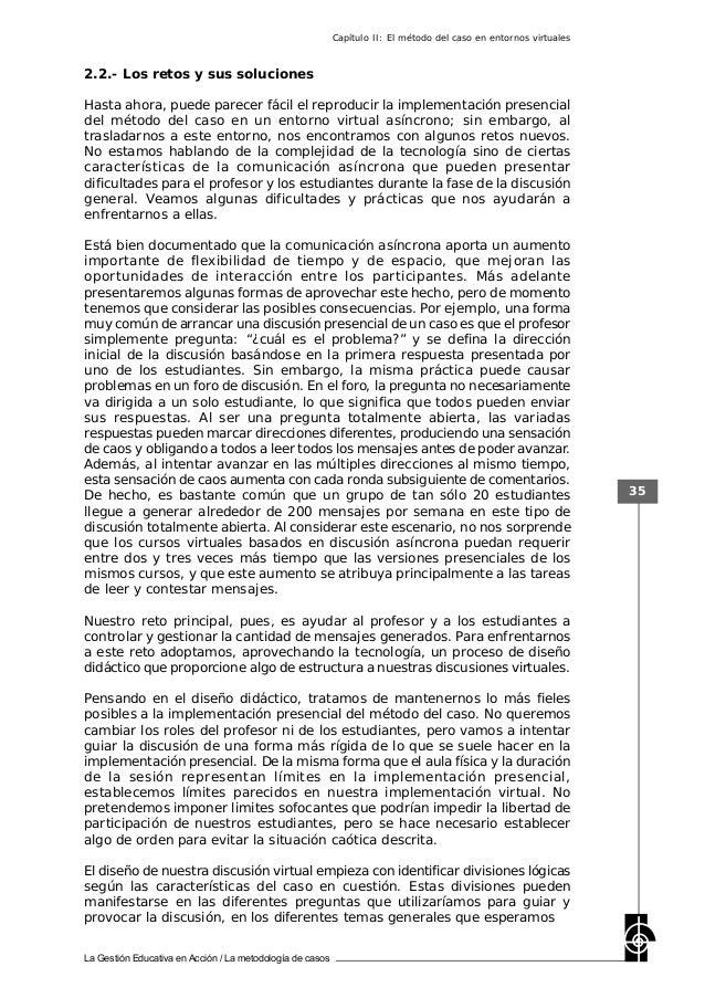 La Gestión Educativa en Acción / La metodología de casos 35 2.2.- Los retos y sus soluciones Hasta ahora, puede parecer fá...