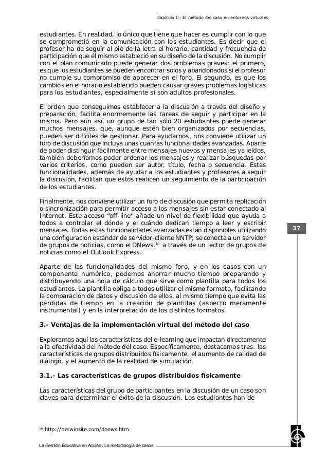 La Gestión Educativa en Acción / La metodología de casos 37 estudiantes. En realidad, lo único que tiene que hacer es cump...