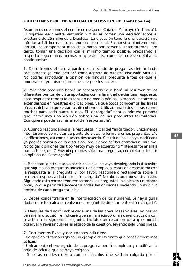 La Gestión Educativa en Acción / La metodología de casos 43 GUIDELINES FOR THE VIRTUAL DISCUSSION OF DIABLESA (A) Asumamos...
