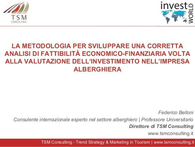 TSM Consulting - Trend Strategy & Marketing in Tourism | www.tsmconsulting.it LA METODOLOGIA PER SVILUPPARE UNA CORRETTA A...