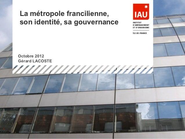 La métropole francilienne, son identité, sa gouvernance État des connaissances sur la remise et les taxisOctobre 2012Gérar...