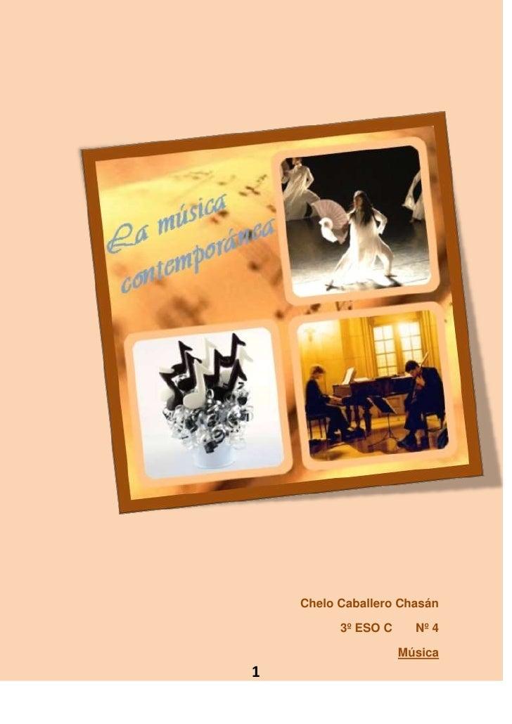 Chelo Caballero Chasán<br />3º ESO C       Nº 4<br />Música<br />Índice<br />Tarea ………………………… 3<br />Proceso ……………………...5<...
