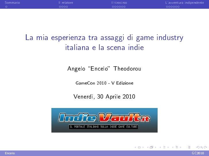 Sommario            Il relatore                  Il tirocinio   L'avventura indipendente                La mia esperienza ...