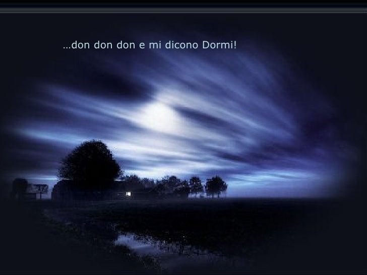 … don don don e mi dicono Dormi!