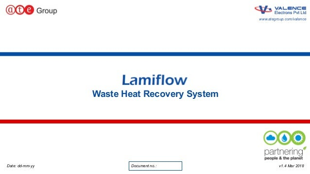 1 www.ategroup.com/valence Waste Heat Recovery System www.ategroup.com/valence v1.4 Mar 2018Date: dd-mm-yy Document no.: