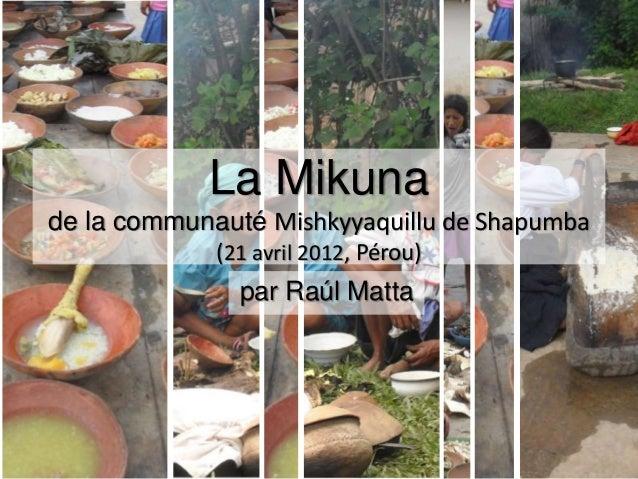 La Mikuna de la communauté Mishkyyaquillu de Shapumba (21 avril 2012, Pérou) par Raúl Matta