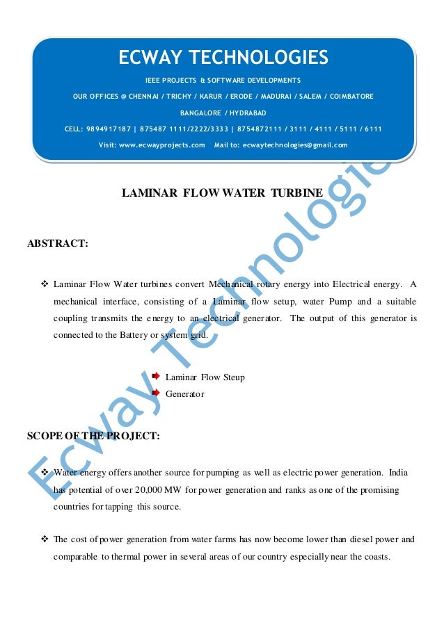 LAMINAR FLOW WATER TURBINE ABSTRACT:  Laminar Flow Water turbines convert Mechanical rotary energy into Electrical energy...
