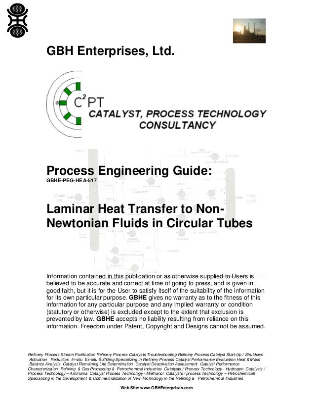 GBH Enterprises, Ltd.  Process Engineering Guide: GBHE-PEG-HEA-517  Laminar Heat Transfer to NonNewtonian Fluids in Circul...