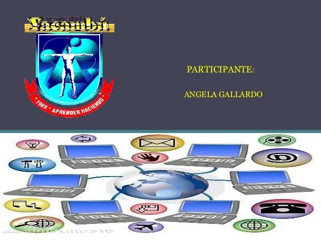 PARTICIPANTE:ANGELA GALLARDO