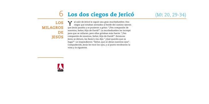 6    Los dos ciegos de Jericó                                        (Mt 20, 29-34)      Los   Y      al salir de Jericó ...