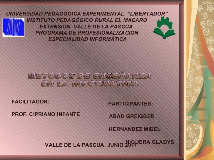 """UNIVERSIDAD PEDAGÓGICA EXPERIMENTAL  """"LIBERTADOR""""  INSTITUTO PEDAGÓGICO RURAL EL MACARO  EXTENSIÓN  VALLE DE LA PASCUA  PR..."""