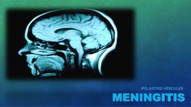 MENINGITIS IPG: ASTRID HÉRCULES
