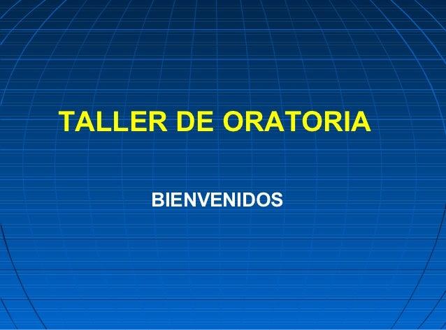 TALLER DE ORATORIA     BIENVENIDOS