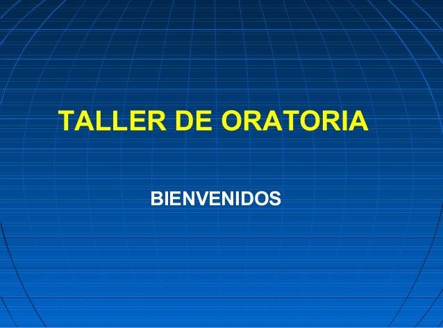 TALLER DE ORATORIABIENVENIDOS