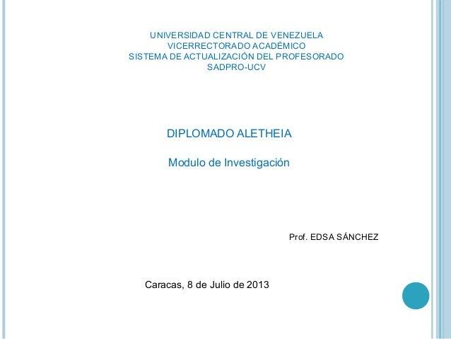 UNIVERSIDAD CENTRAL DE VENEZUELA VICERRECTORADO ACADÉMICO SISTEMA DE ACTUALIZACIÓN DEL PROFESORADO SADPRO-UCV DIPLOMADO AL...