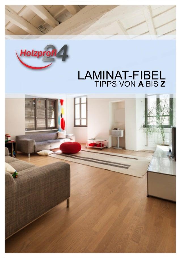 LAMINAT-FIBEL TIPPS VON A BIS Z Holzprofi