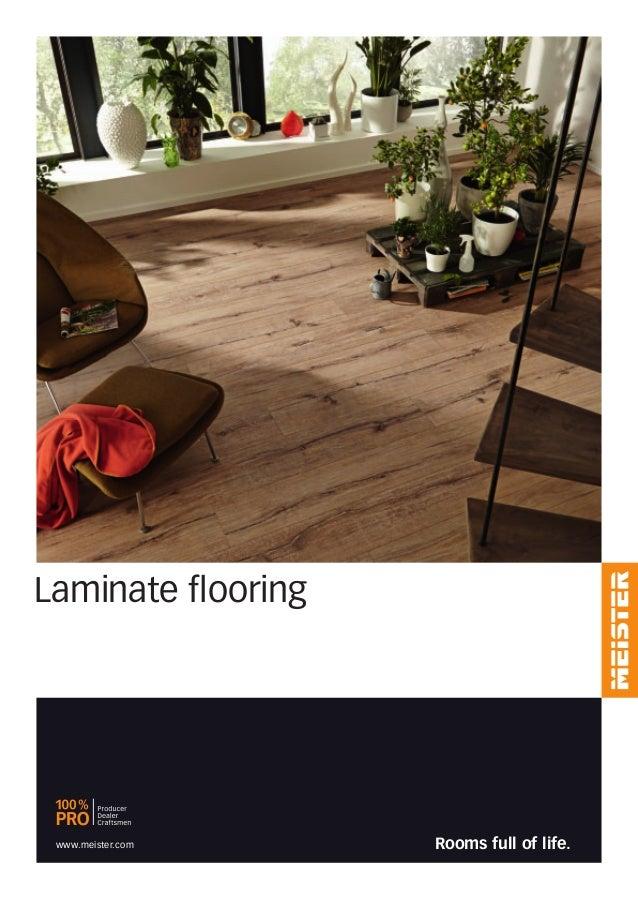 Laminate flooring MEISTER − a brand of MeisterWerke Schulte GmbH Johannes-Schulte-Allee 5 | 59602 Rüthen-Meiste | GERMANY ...