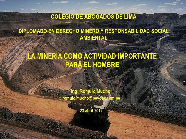 COLEGIO DE ABOGADOS DE LIMADIPLOMADO EN DERECHO MINERO Y RESPONSABILIDAD SOCIAL                     AMBIENTAL   LA MINERÍA...