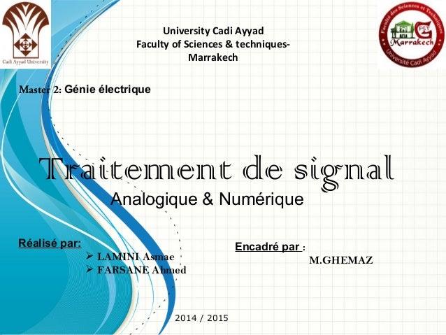 University Cadi Ayyad Faculty of Sciences & techniques- Marrakech Master 2: Génie électrique Encadré par : M.GHEMAZ Réalis...