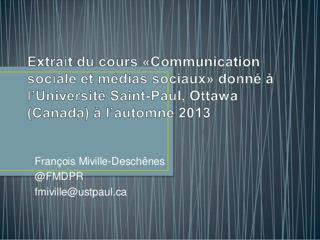 François Miville-Deschênes @FMDPR fmiville@ustpaul.ca