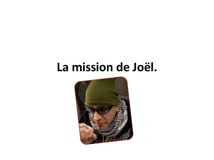 La mission de Joël.<br />