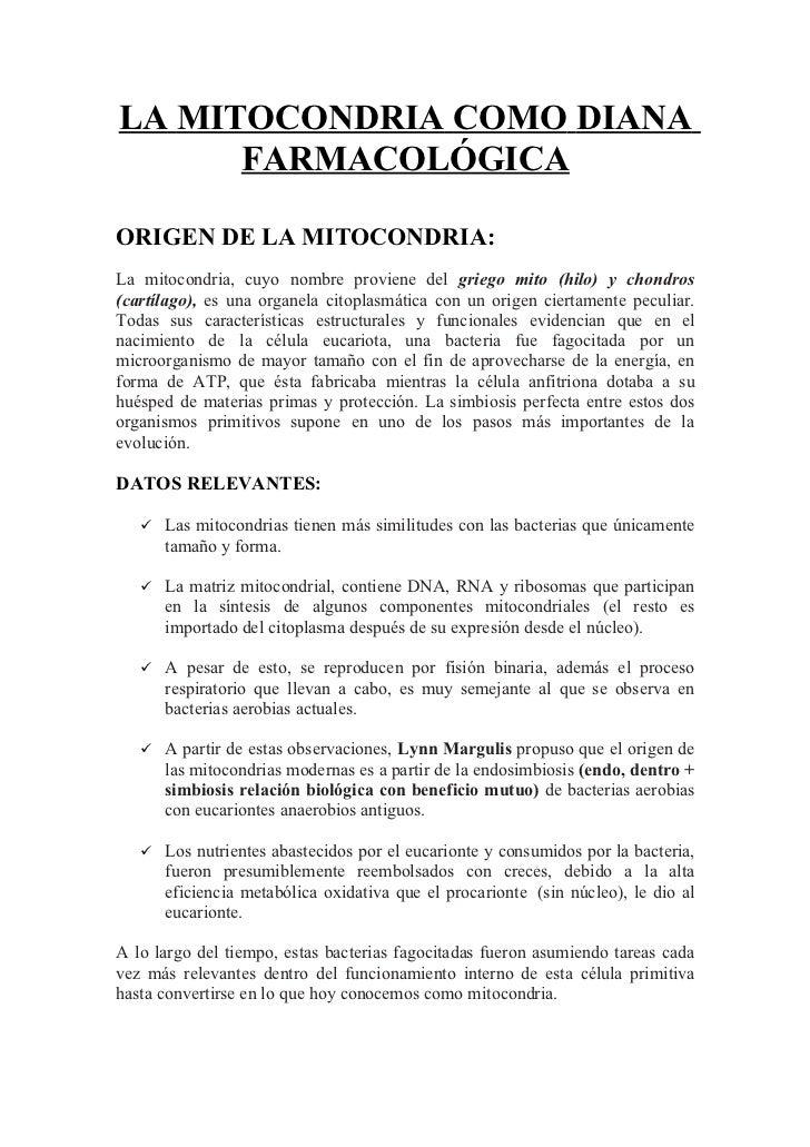 LA MITOCONDRIA COMO DIANA      FARMACOLÓGICAORIGEN DE LA MITOCONDRIA:La mitocondria, cuyo nombre proviene del griego mito ...