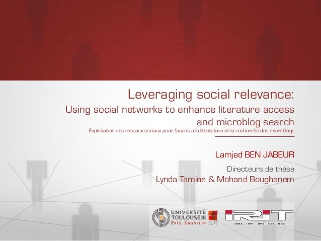 Leveraging social relevance: Using social networks to enhance literature access and microblog search Exploitation des rése...