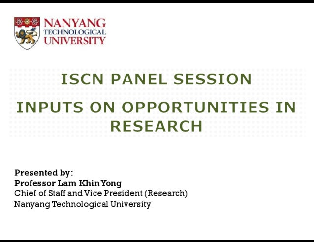 Presented by: Professor Lam KhinYong Chief of Staff and Vice President (Research) Nanyang Technological University