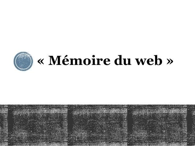 « Mémoire du web »