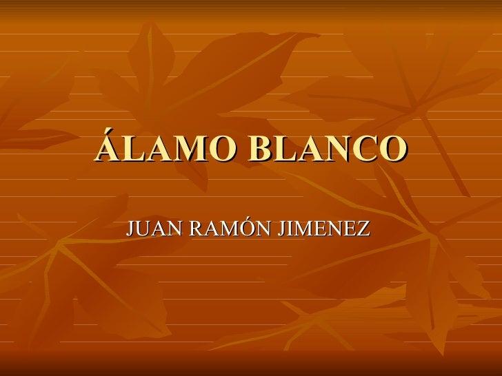 ÁLAMO BLANCO JUAN RAMÓN JIMENEZ