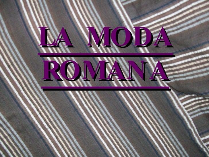 LA MODA ROMANA