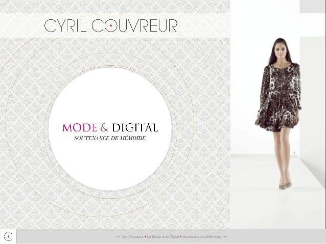 ••• Cyril Couvreur • La Mode et le Digital • Soutenance de Mémoire •••